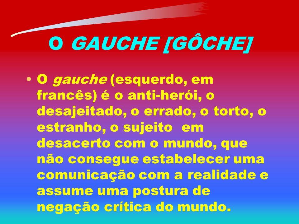 O GAUCHE [GÔCHE]